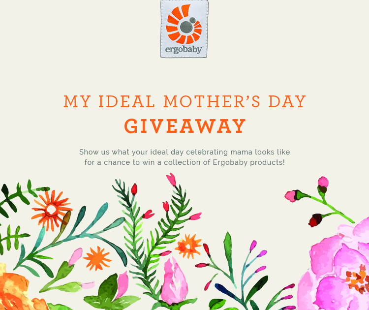 My Ideal Mother S Day Giveaway Ergobaby Blog
